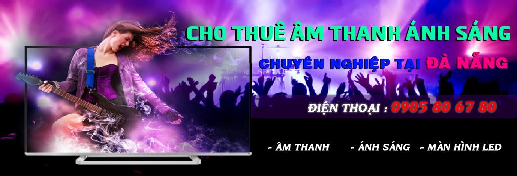 Cho thuê Âm thanh – Ánh sáng giá rẻ chuyên nghiệp tại Đà Nẵng